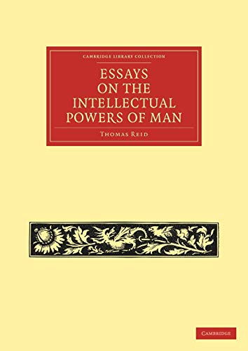 9781108029698: Essays on the Intellectual Powers of Man (Cambridge Library Collection - Philosophy)