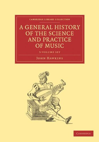9781108029988: A General History of the Science and Practice of Music 5 Volume Set (Cambridge Library Collection - Music)
