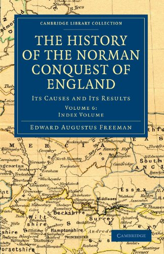 The History of the Norman Conquest of England: Its Causes and Its Results (Cambridge Library ...
