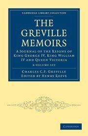 The Greville Memoirs 8 Volume Paperback Set A Journal of the Reigns of King George IV, King William...