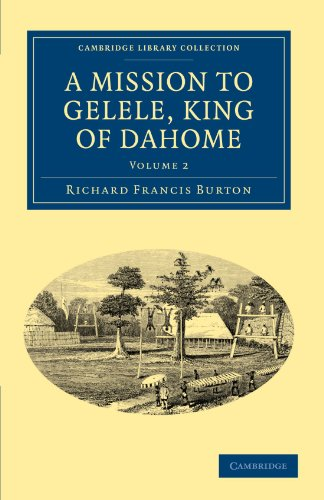 9781108030328: A Mission to Gelele, King of Dahome (Cambridge Library Collection - African Studies)