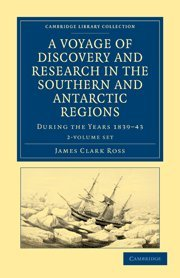 A Voyage of Discovery and Research in the Southern and Antarctic Regions, during the Years 1839-43 ...