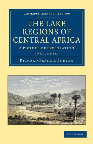 The Lake Regions of Central Africa 2 Volume Set: A Picture of Exploration (Paperback): Richard ...