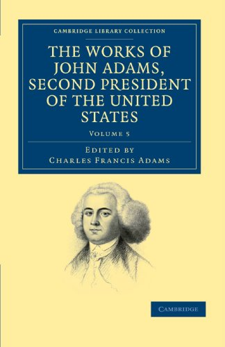 9781108031615: 5: The Works of John Adams, Second President of the United States (Cambridge Library Collection - North American History)