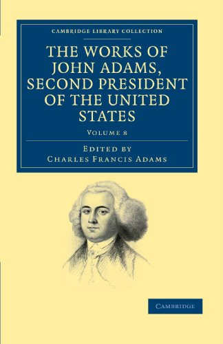 9781108031646: 8: The Works of John Adams, Second President of the United States (Cambridge Library Collection - North American History)