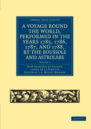 9781108031837: A Voyage round the World, Performed in the Years 1785, 1786, 1787, and 1788, by the Boussole and Astrolabe (Cambridge Library Collection - Maritime Exploration)