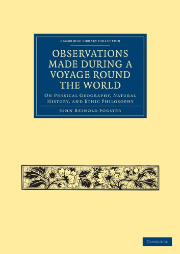 Observations Made During a Voyage Round the World: On Physical Geography, Natural History, and ...