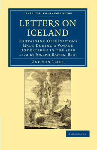 Letters on Iceland: Containing Observations Made during a Voyage Undertaken in the Year 1772 by ...