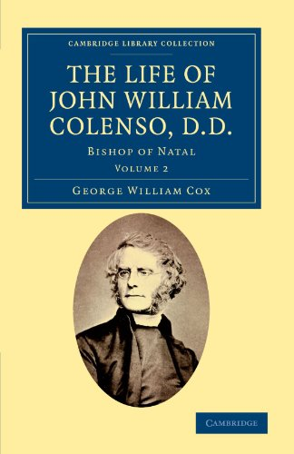 The Life of John William Colenso, D.D.: Bishop of Natal: George William Cox