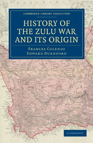 9781108032094: History of the Zulu War and its Origin (Cambridge Library Collection - Naval and Military History)
