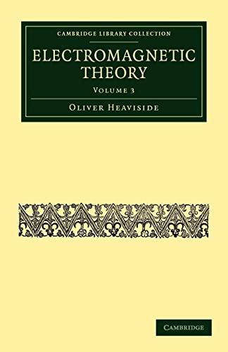Electromagnetic Theory: Oliver Heaviside