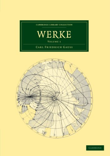 Werke (Cambridge Library Collection - Mathematics) (Latin Edition): Gauss, Carl Friedrich