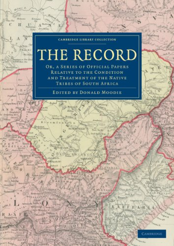 The Record: Or, a Series of Official Papers Relative to the Condition and Treatment of the Native ...