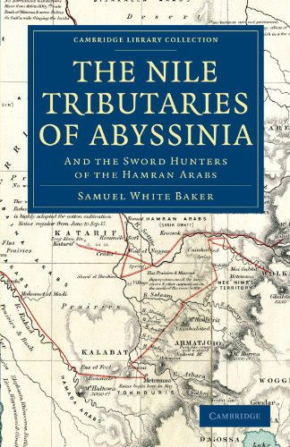 9781108033015: The Nile Tributaries of Abyssinia: And the Sword Hunters of the Hamran Arabs (Cambridge Library Collection - African Studies)