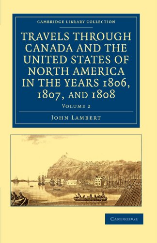 Travels through Canada and the United States of North America in the Years 1806, 1807, and 1808: ...