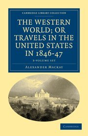 The Western World; or, Travels in the United States in 1846-47 3 Volume Set (Hardcover): Alexander ...