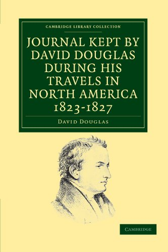 9781108033770: Journal Kept by David Douglas during his Travels in North America 1823-1827: Together with a Particular Description of Thirty-Three Species of ... Library Collection - Botany and Horticulture)