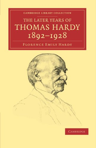 The Later Years of Thomas Hardy, 1892?1928: Hardy, Florence Emily