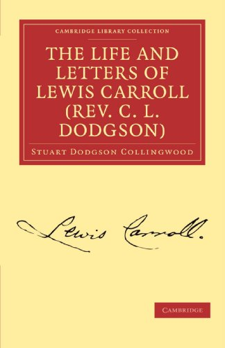 The Life and Letters of Lewis Carroll: Stuart Dodgson Collingwood