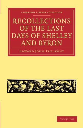 Recollections of the Last Days of Shelley and Byron (Cambridge Library Collection - Literary ...