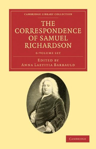 The Correspondence of Samuel Richardson 6 Volume Set: Author of Pamela, Clarissa, and Sir Charles ...