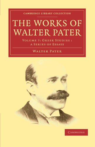 9781108034296: The Works of Walter Pater, Greek Studies: A Series of Essays (Cambridge Library Collection, Vol. 7)