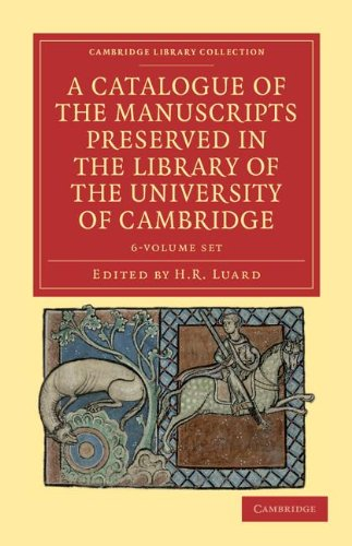 A Catalogue of the Manuscripts Preserved in the Library of the University of Cambridge 6 Volume Set...