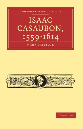 9781108034876: Isaac Casaubon, 1559-1614 (Cambridge Library Collection - Literary Studies)