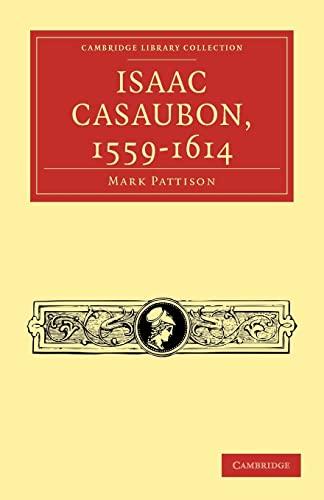 9781108034876: Isaac Casaubon, 1559-1614