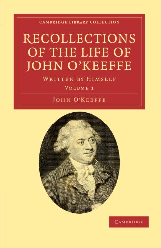 Recollections of the Life of John O'Keeffe 2 Volume Set: Recollections of the Life of John O'Keef...