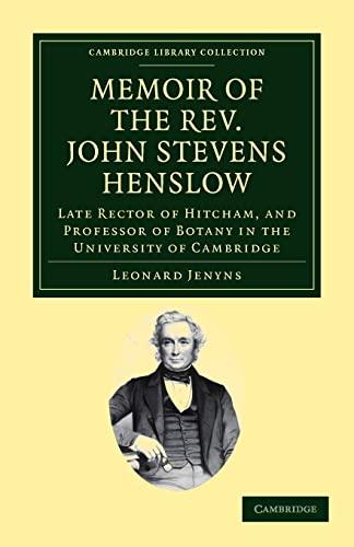 Memoir of the Rev. John Stevens Henslow, M.A., F.L.S., F.G.S., F.C.P.S.: LEONARD JENYNS