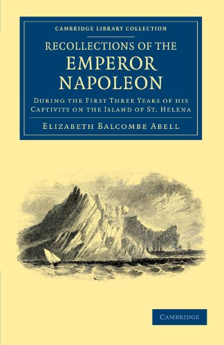 Recollections of the Emperor Napoleon: During the: Elizabeth Balcombe Abell