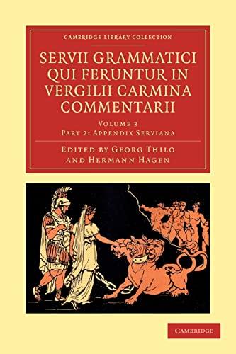 9781108035521: Servii Grammatici Qui Feruntur in Vergilii Carmina Commentarii (Cambridge Library Collection - Classics) (Latin Edition)
