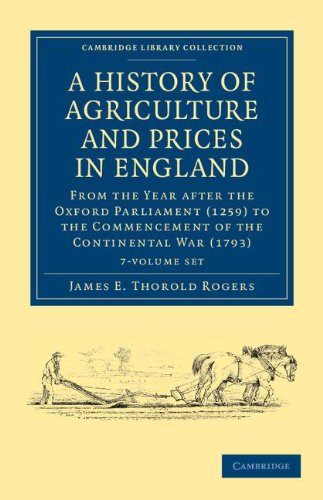 A History of Agriculture and Prices in England 7 Volume Set in 8 Pieces: From the Year after the ...