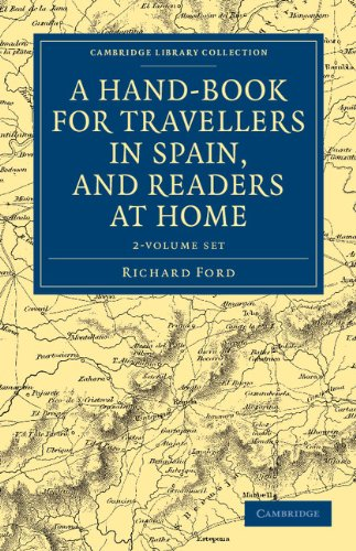 A Hand-Book for Travellers in Spain, and Readers at Home 2 Volume Set: Richard Ford