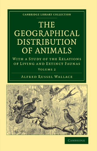 The Geographical Distribution of Animals Vol 2: Alfred Russel Wallace