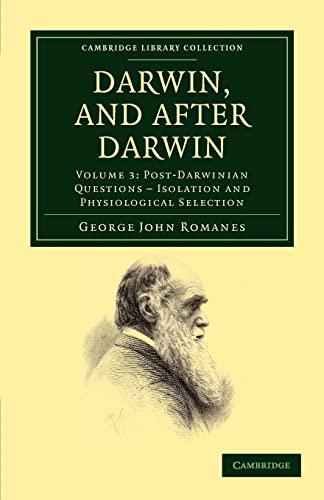 Darwin, and after Darwin: GEORGE JOHN ROMANES