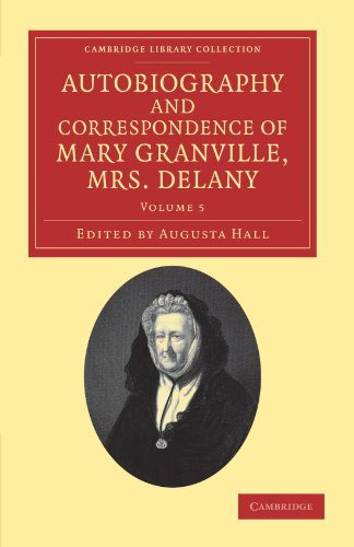 Autobiography and Correspondence of Mary Granville, Mrs Delany: With Interesting Reminiscences of ...