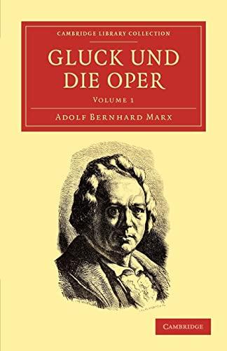 Gluck Und Die Oper: Adolf Bernhard Marx