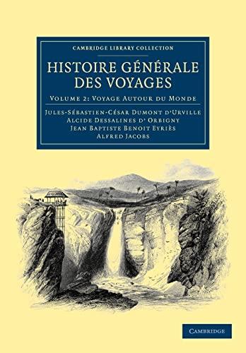 9781108039109: Histoire générale des voyages par Dumont D'Urville, D'Orbigny, Eyriès et A. Jacobs