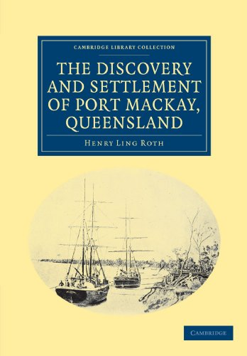 9781108039338: The Discovery and Settlement of Port Mackay, Queensland (Cambridge Library Collection - History of Oceania)