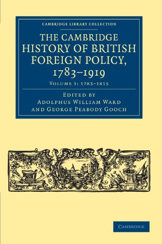 The Cambridge History of British Foreign Policy, 1783?1919: Ward, Adolphus William