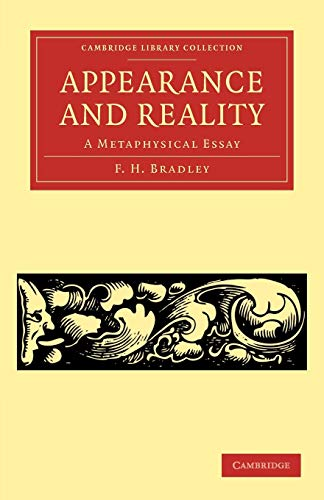 9781108040242: Appearance and Reality: A Metaphysical Essay (Cambridge Library Collection - Philosophy)