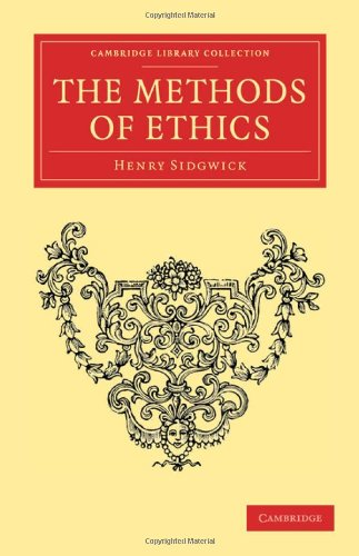 9781108040365: The Methods of Ethics (Cambridge Library Collection - Philosophy)