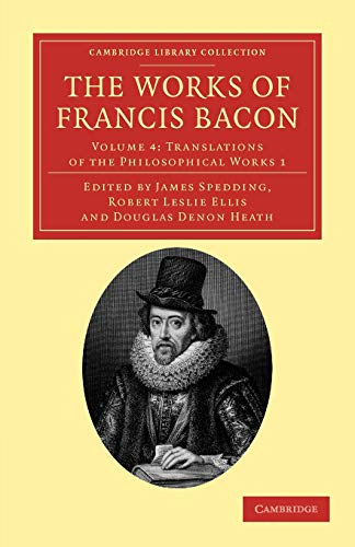 9781108040679: The Works of Francis Bacon 14 Volume Paperback Set: The Works of Francis Bacon: Volume 4, Translations of the Philosophical Works 1 Paperback (Cambridge Library Collection - Philosophy)
