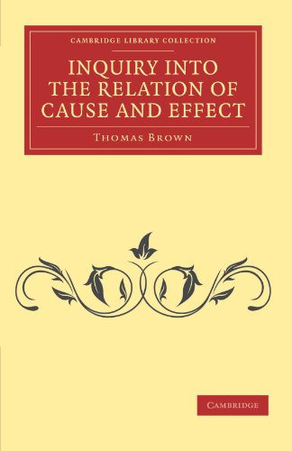 Inquiry into the Relation of Cause and Effect: Thomas Brown