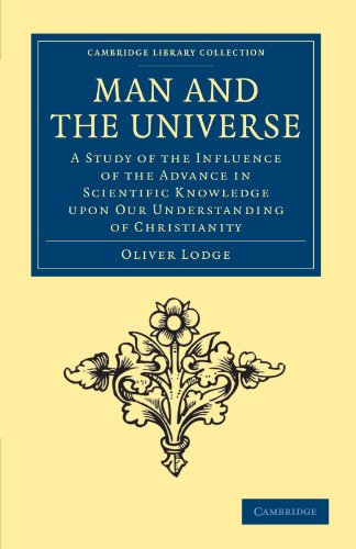9781108040815: Man and the Universe: A Study of the Influence of the Advance in Scientific Knowledge upon our Understanding of Christianity