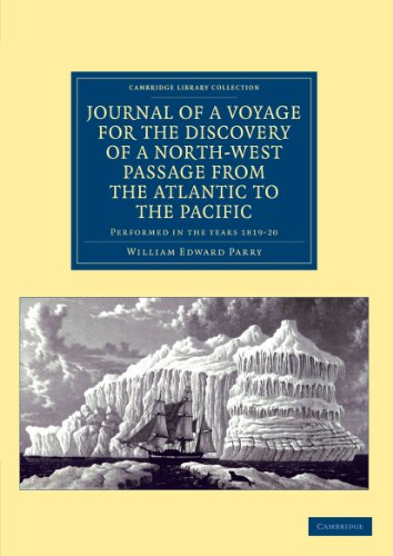 9781108041355: Journal of a Voyage for the Discovery of a North-West Passage from the Atlantic to the Pacific: Performed in the Years 1819-20 ... under the Orders of ... Library Collection - Polar Exploration)