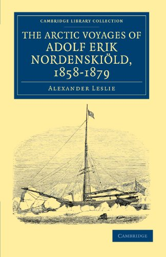 9781108041485: The Arctic Voyages of Adolf Erik Nordenskiold, 1858-1879 (Cambridge Library Collection - Polar Exploration)