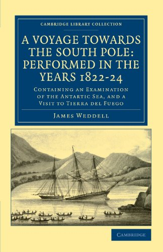 9781108041584: A Voyage towards the South Pole: Performed in the Years 1822-24: Containing an Examination of the Antarctic Sea, and a Visit to Tierra del Fuego (Cambridge Library Collection - Polar Exploration)